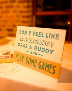 Reception idea! Have board games for people who don't dance. Different way for guests to have a good time. Scrabble, Yahtzee, Tile Rummy, etc. I LOVE THIS!