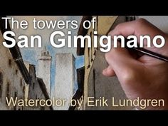 Towers of San Gimignano, a watercolor painting by Erik Lundgren - YouTube