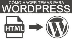 Cómo hacer temas para Wordpress - Curso gratis paso a paso y desde cero