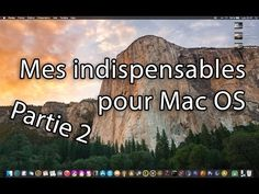 Mac'Astuce - Mes indispensables Mac : Partie 2 - YouTube