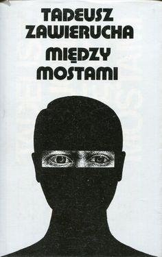 """""""Między mostami"""" Tadeusz Zawierucha Cover by Wojciech Grzymała Published by Wydawnictwo Iskry 1978"""