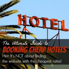 How to Book Cheap Hotels   http://www.nomadwallet.com/how-to-book-cheap-hotels/