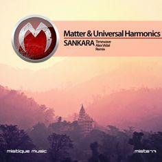 Matty Doyle (Matter) & Universal Harmonics - Sankara including Timewave and Alex Vidal Remixes  OUT NOW AT Beatport, iTunes, Juno Download, Spotify, Deezer, Qobuz, Amazon.com, Google Play and more...  https://www.beatport.com/release/sankara/1851952  https://itunes.apple.com/us/album/sankara-ep/id1151160639?app=itunes&ign-mpt=uo%3D4  http://www.junodownload.com/products/universal-harmonics-matter-sankara/3209437-02/  http://www.deezer.com/album/13973520
