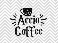 Accio Coffee Harry Potter Wizard Coffee SVG and DXF EPS Cut File • Cricut • Silhouette PNG • Vector • Download File • Cricut • VG file - Cut File - Cricut projects - cricut ideas - cricut explore - silhouette cameo projects - Silhouette projects Silhouette