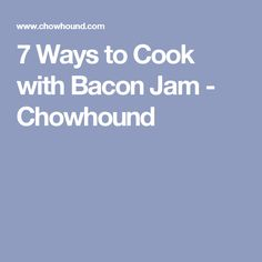 There's no lack of love on Chowhound for bacon jam, a sweet and salty condiment perfect for spreading on toast. But what are some other ways to use it? Cooking With Bacon Jam, Bacon Marmalade, Sweet And Salty, New Recipes, Toast, Food, Essen, Meals, Yemek