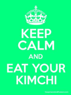 Keep Calm and EAT YOUR KIMCHI Poster