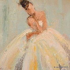 Dream study by Lisa Moore Oil ~ 6 x 6 Wedding Art, Beautiful Paintings, Dancers, Amazing Art, Lisa, Artsy, Study, Ballet, Female
