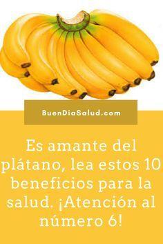Es amante del plátano, lea estos 10 beneficios para la salud. ¡Atención al número 6!