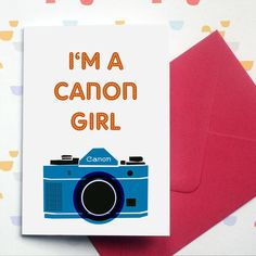 I'm a Canon Girl - card