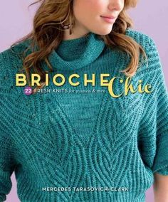 A modern take on brioche stitch with gorgeous wearable garments and accessories that knitters will love. Knitters will create striking colorwork and beautiful brioche cable designs with Brioche Chic .