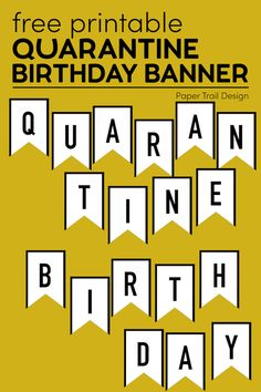 Make a personalized quarantine birthday banner for your loved one while stuck inside during lock down. Printable Banner, Templates Printable Free, Banner Template, Free Printables, Party Printables, Personalized Birthday Banners, Diy Birthday Banner, Birthday Ideas, First Birthday Party Favor