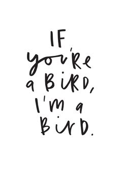 if youre a bird im a bird typography print never feel so lonely flying open sky by my self