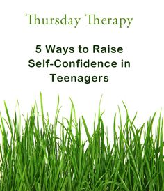 5 Ways to Raise Self-Confidence in Teenagers >> A Thursday Therapy post #therapy #counseling #parenting_teens