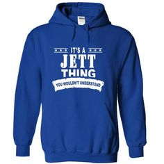 Its a JETT Thing, You Wouldnt Understand! - #girls #tee shirt design. BUY TODAY AND SAVE  => https://www.sunfrog.com/Names/Its-a-JETT-Thing-You-Wouldnt-Understand-vowmueyrmk-RoyalBlue-15473922-Hoodie.html?id=60505
