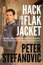 Hack in a Flak Jacket - No more signed copies! : Wars, Riots and Revolution - Dispatches from a Foreign Correspondent - Peter…