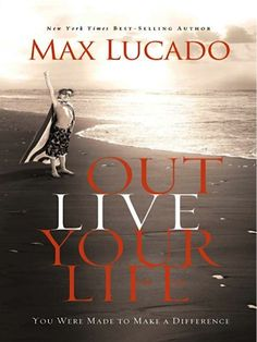 Bargain e-Book: Outlive Your Life {by Max Lucado} ~ $2.99! #ebooks