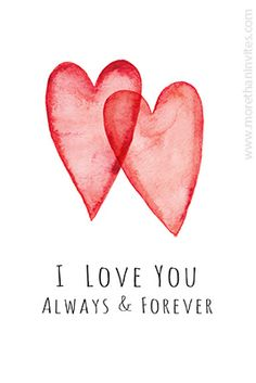 Romantic print with two red watercolor hearts and text I love you - always and forever. Also available as greeting cards