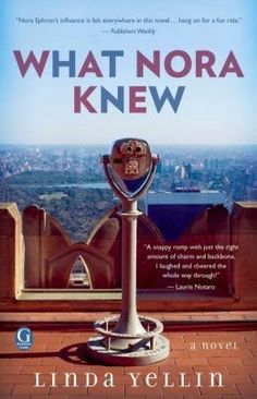 (101)What Nora Knew by Linda Yellin | Charlotte's Web of Books - A fun homage to Nora Ephron and the movies we all love. (Sleepless in Seattle and You've Got Mail) - It made my heart smile!
