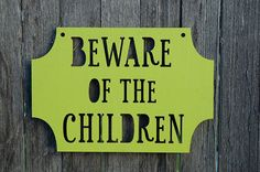 Beware of the Children gift for mom by spunkyfluff on Etsy,