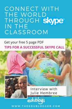 We interview Julie Hembree to find out more about global collaboration and Skype In The Classroom. We've also prepared a 5 page PDF full of tips to get the most out of your Skype calls!