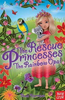 The Rescue Princesses: The Rainbow Opal book # 11