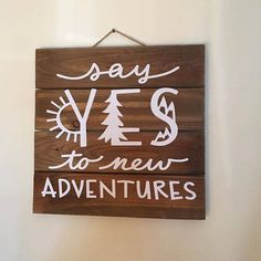 Hey, I found this really awesome Etsy listing at https://www.etsy.com/listing/523706919/say-yes-to-new-adventures-pallet-sign