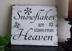 Snowflake Are Kisses Christmas wood sign Noel Christmas, Christmas Quotes, Christmas Signs, All Things Christmas, Winter Christmas, Christmas Decorations, Christmas Vinyl, Christmas Projects, Holiday Crafts