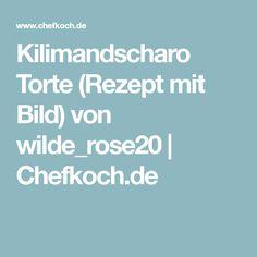 Kilimandscharo Torte (Rezept mit Bild) von wilde_rose20 | Chefkoch.de