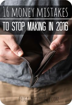 16 money mistakes to STOP making in 2016 — Frugal Debt Free Life - Limitless Life on a Limited Budget