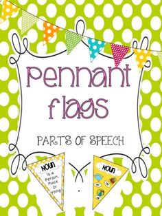 Parts of Speech {Pennant Banners} Posters! Such a cute idea to display parts of speech.
