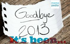 Goodbye 2013. It's been... so many things all at once. @Bad Parenting Moments