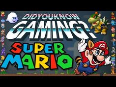 Mario - Did You Know Gaming? Feat. Egoraptor    Explains some unknown facts about the popular Nintendo IP; Mario.