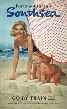 Poster, British Railways (Southern Region), Portsmouth and Southsea, go by train, Features a photograph of a woman with a child on beach surrounded by sandcastles and a parasol. Printed in Great Britain at the Baynard Press. Posters Uk, Train Posters, Beach Posters, Railway Posters, Vintage Travel Posters, Vintage Advertisements, Vintage Ads, Travel Ads, Travel Photos