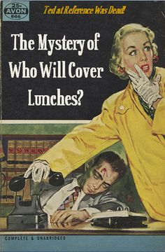 The Mystery of Who Will Cover Lunches | Professional Library Literature | dime novel parodies
