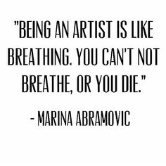#art #artist #quote #truth #words #notliterally #butyougetthepoint