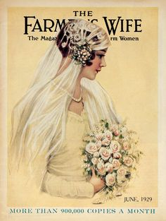 """June 1929 - A 1929 pastel of a young bride on the cover of """"The Farmer's Wife Magazine"""" typified Lippert's penchant for painting beautiful women. The artist's daughter-in-law, Esther Weigel Lippert, is thought to have been the model."""