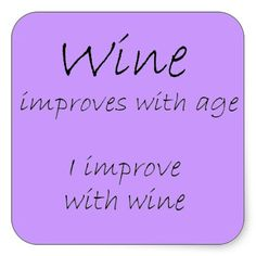 funny wine sayings humor | funny wine quotes gifts humor stickers birthday gift design by wise ...
