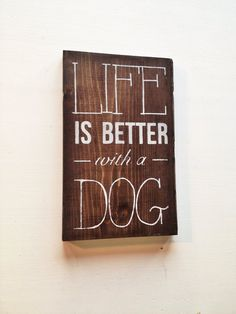 "Hand Painted Wood Sign ""Life is better with a dog"" on Etsy, $24.26 CAD"