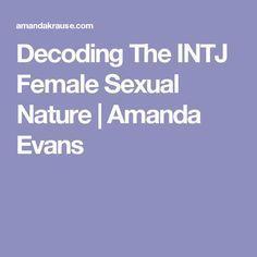Decoding The INTJ Female Sexual Nature | Amanda Evans
