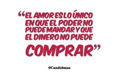 """""""El #Amor es lo único en que el #Poder no puede mandar y que el #Dinero no puede…"""