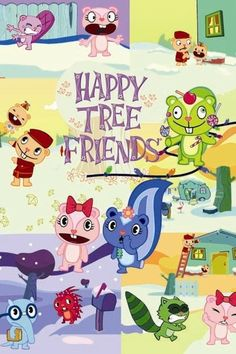 Happy Tree Friends--- NOT HOW IT SEEMS!!!!! Yet, I find it oddly funny...  Note to parents- DO NOT LET CHILDREN WATCH :)