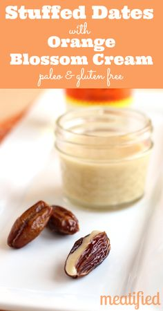 Stuffed Dates with Orange Blossom Cream from http://meatified.com #paleo #glutenfree