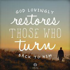 God lovingly restores those who turn back to Him.