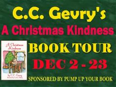 Read the first chapter from A Christmas Kindness by C. C. Gevry.