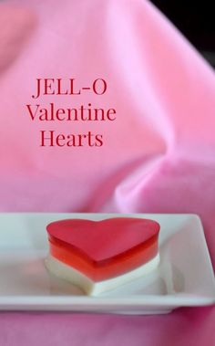 JELL-O Valentine Hearts - a layered gelatin treat for your sweet this ...