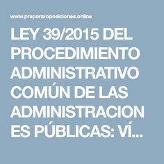 LEY 39/2015 DEL PROCEDIMIENTO ADMINISTRATIVO COMÚN DE LAS ADMINISTRACIONES PÚBLICAS: VÍDEO 13 [Repasando Sin Papeles]