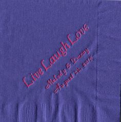 Live Laugh Love... Tons of options to create beautiful napkins! www.napkinspersonalized.com