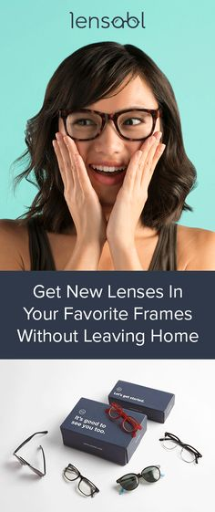 7a470d2f56 Lensabl puts new lenses in your existing frames so you can save time and  money.
