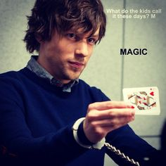 Jesse Eisenberg. Now You See Me