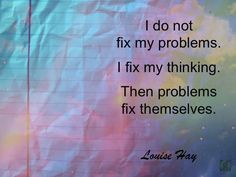 Change the way in which you think and react if you don't do this nothing will ever change in you life. Louise Hay Affirmations, Daily Positive Affirmations, Positive Quotes, Cool Words, Wise Words, Law Of Attraction Meditation, Daily Mantra, Love Truths, Prayer Verses